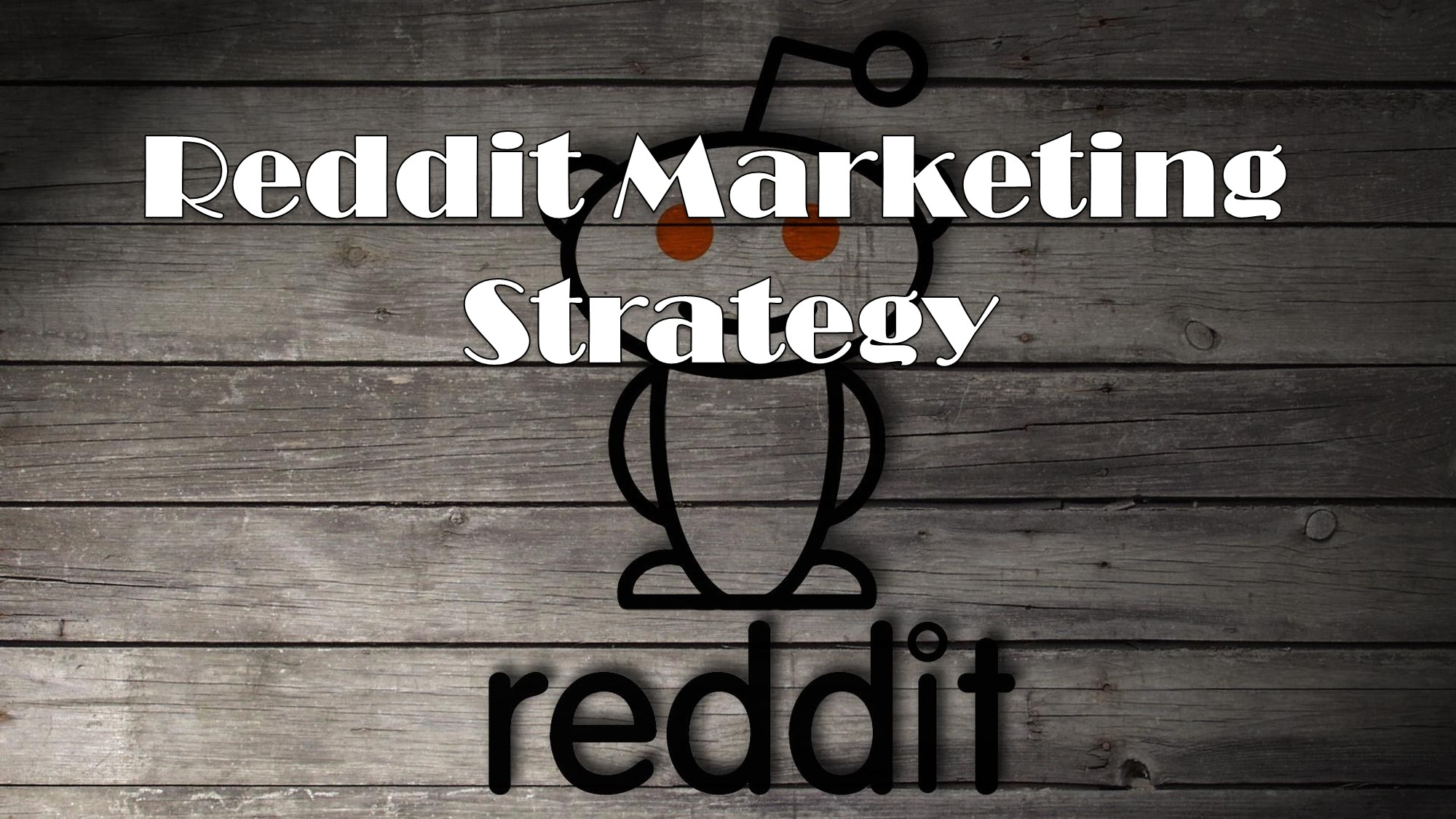 Reddit Marketing Strategy