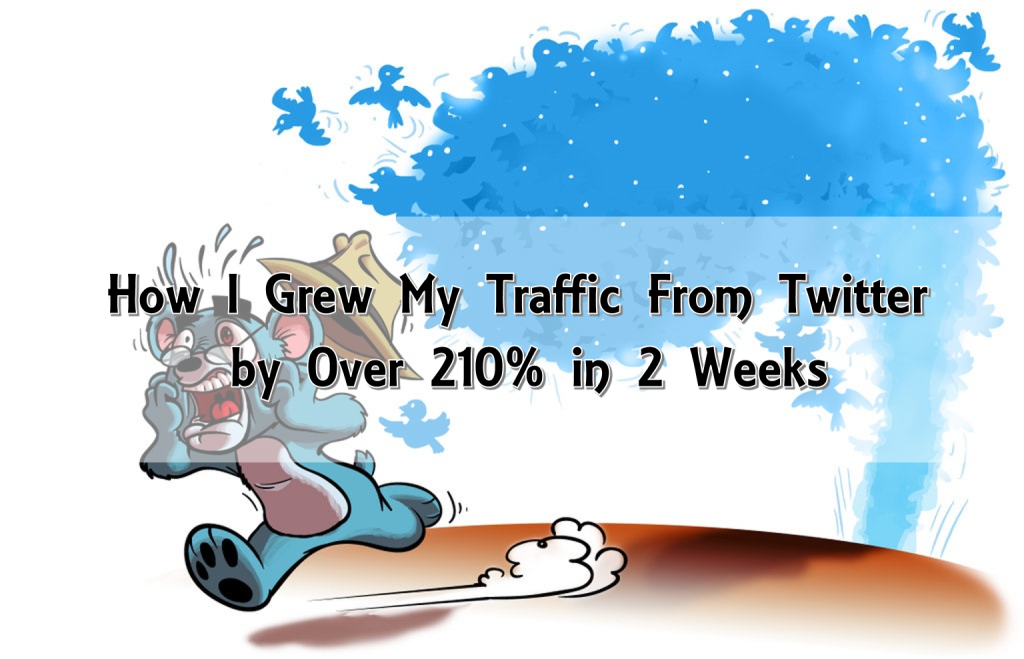 How I Grew My Traffic From Twitter by Over 210% in 2 Weeks
