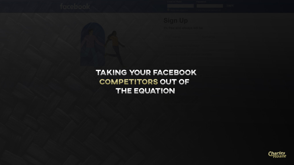 Taking Your Facebook Competitors Out of The Equation