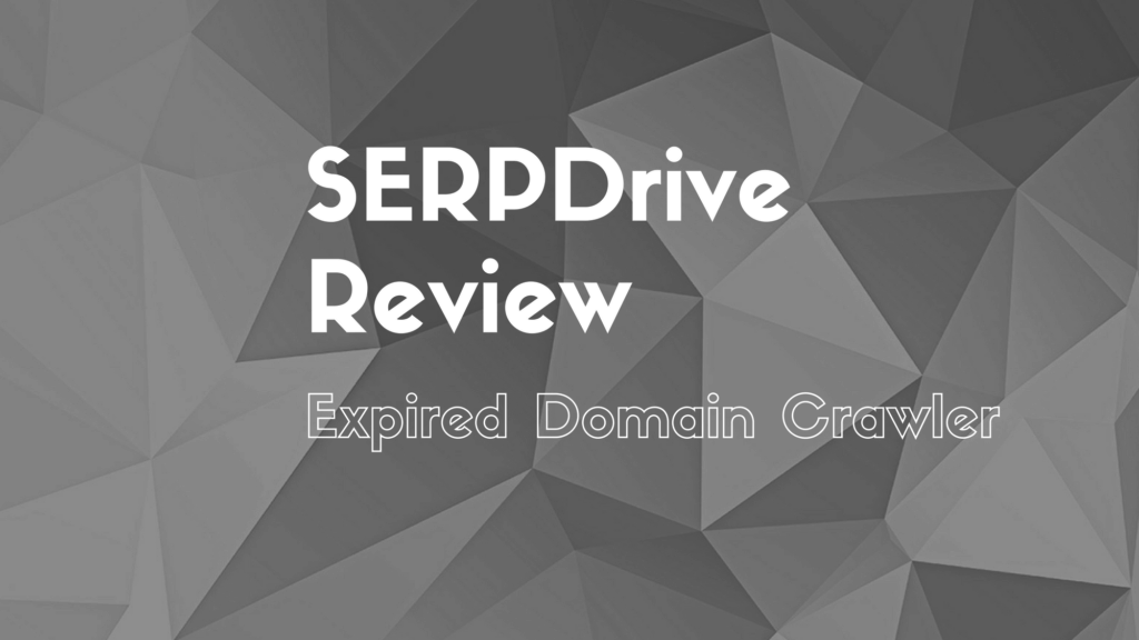 SERPDrive is an expired domain crawler, in this post I review it for you.