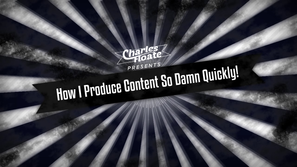 How I Produce Content (So Quickly)