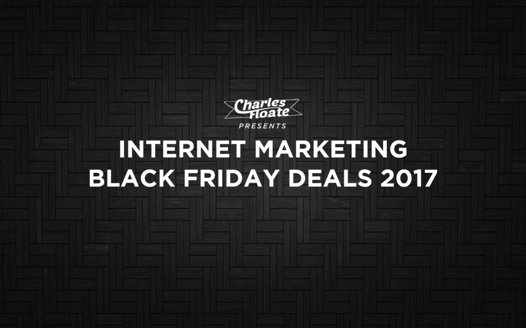 Best Internet Marketing Deals For Black Friday 2017