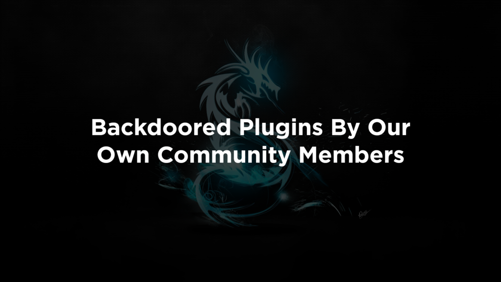 Backdoored Plugins By Our Own Community Members