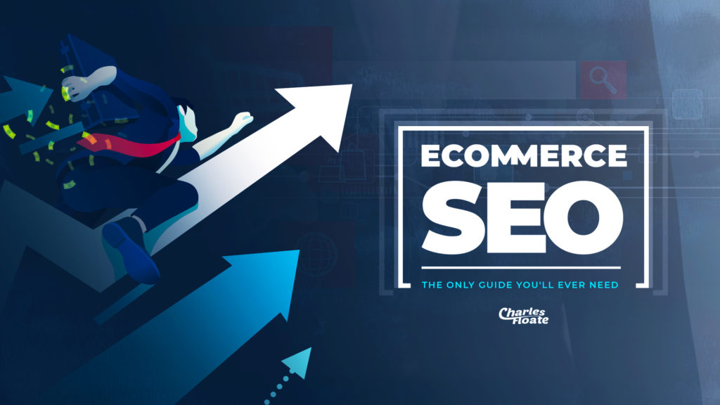 ECommerce SEO – The Only Guide You'll Ever Need