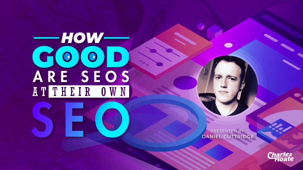 How Good Are SEOs At Their Own SEO?