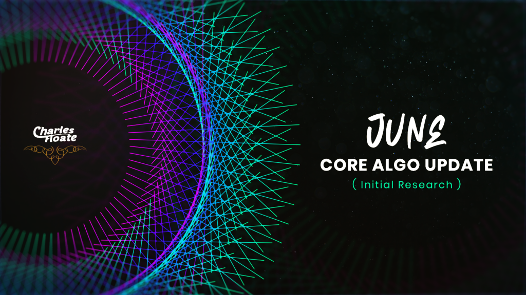 The June, 2019 Core Algo Update – Initial Findings